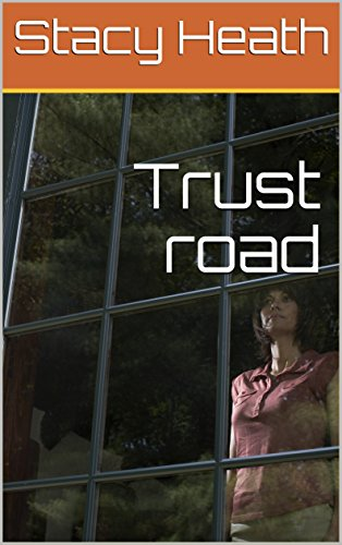 Trust road (French Edition) - Heaths Road