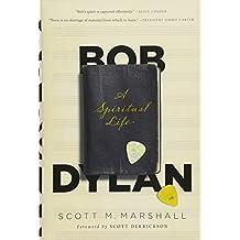 BOB DYLAN: THE SPIRITUAL LIFE