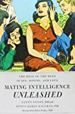 Mating Intelligence Unleashed, Glenn Geher and Scott Barry Kaufman, 0195396855