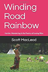Winding Road Rainbow: Harbin, Wandering & the Poetry of Loving Bliss Paperback