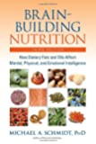 Brain-Building Nutrition: How Dietary Fats and Oils Affect Mental, Physical, and Emotional Intelligence