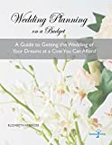 Wedding Planning  on a Budget: A Guide to Getting the Wedding of Your Dreams at a Cost You Can Afford (Donna Vera Weddings Book 1)