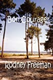 Bon Courage!, Rodney Freeman, 1849238553