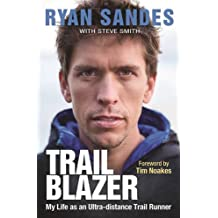 Trail Blazer: My Life as an Ultra-distance Trail Runner