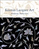 Korean Lacquer Art : Aesthetic Perfection, , 3777457817