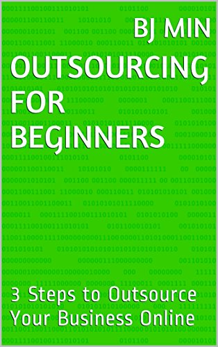 Outsourcing For Beginners: 3 Steps to Outsource Your Business Online Pdf