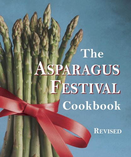 California Asparagus - The Asparagus Festival Cookbook
