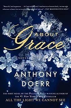 About Grace: A Novel by [Doerr, Anthony]