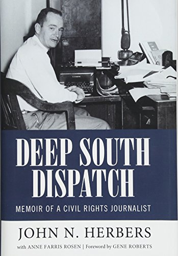 Deep South Dispatch: Memoir of a Civil Rights Journalist (Willie Morris Books in Memoir and Biography)