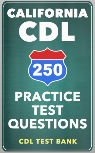 250 California CDL Practice Test Questions