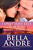 I Only Have Eyes for You, Bella Andre, 147011870X
