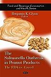 The Salmonella Outbreak in Peanut Products, Benjamin K. Glynn, 1607419505