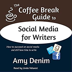 The Coffee Break Guide to Social Media for Writers Audiobook