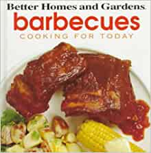 Better homes and gardens cooking for today barbecues Better homes and gardens latest recipes