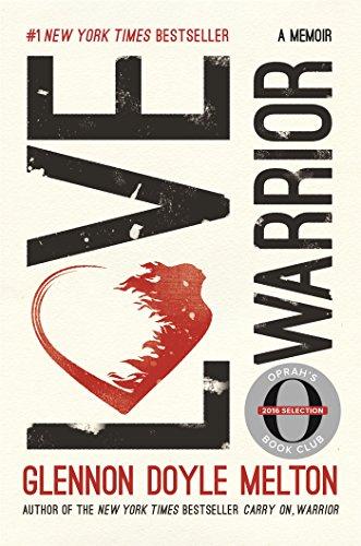 Love Warrior (Oprah's Book Club): A Memoir (Living On The Edge Of A Broken Heart)