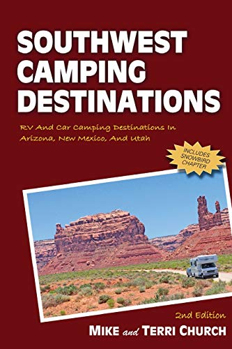 Southwest Camping Destinations: RV and Car Camping Destinations in Arizona, New Mexico, and Utah (Camping Destinations series) (Best Places To Go Camping In Southern California)