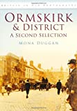img - for Ormskirk and District: A Second Selection (Britain in Old Photographs) book / textbook / text book