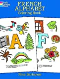 French Alphabet Coloring Book (Dover Coloring Book)