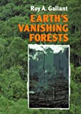 Earth's Vanishing Forests, Roy A. Gallant, 0027357740