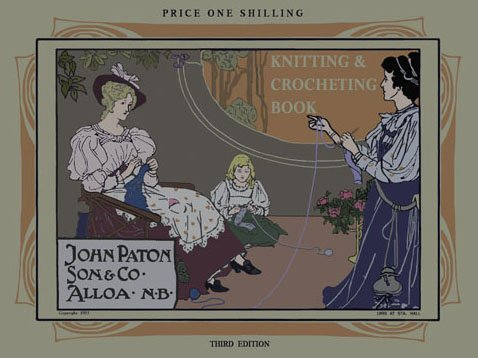 (Paton's Collection of Knitting & Crochet Receipts #3 c.1903 - A Huge Collection of Edwardian Era Knitting & Crochet Patterns)