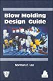Blow Molding Design Guide (SPE Books)