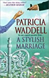 A Stylish Marriage, Patricia Waddell, 0821773240
