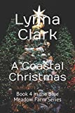 img - for A Coastal Christmas: Book 4 in the Blue Meadow Farm Series book / textbook / text book