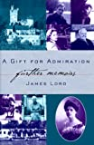 Gift for Admiration, James Lord, 0374281920