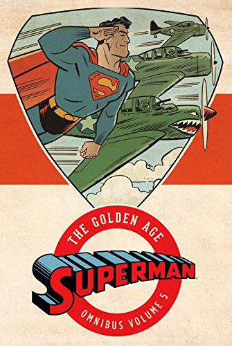Superman: The Golden Age Omnibus Vol. 5
