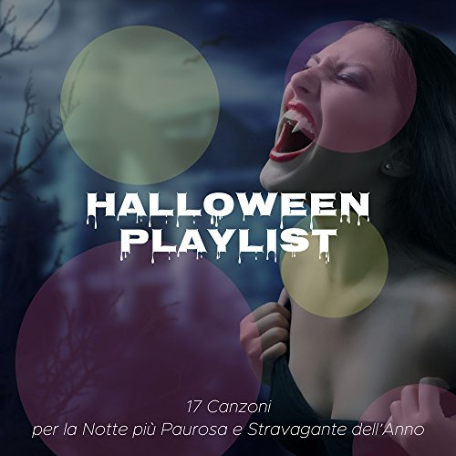 Halloween Playlist: 17 Song per la Notte più Paurosa e Stravagante (Halloween Party Music List)