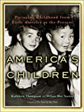 America's Children: Picturing Childhood from Early America to the Present