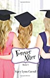Forever After (The Princess Sisters trilogy) (Volume 3)
