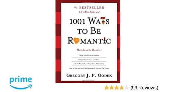 1001 Ways to Be Romantic: More Romantic Than Ever: Gregory ...