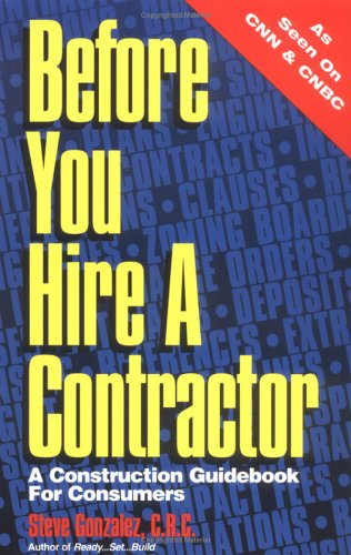Before You Hire A Contractor: A Consumer's Guidebook