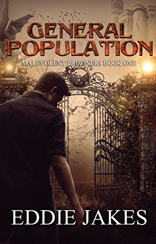 General Population: Malevolent Prisoners Book One