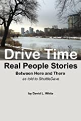 Drive Time: Between Here and There - Real People Stories Paperback
