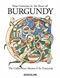 Nine Centuries in the Heart of Burgundy: The Cellier aux Moines and Its Vineyards (Classics)