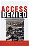Access Denied : Palestinian Land Rights in Israel, Hussein, Hussein Abu and McKay, Fiona, 1842771221