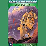 Battletech: Lost Destiny (Blood of Kerensky: Volume Three) | Michael A. Stackpole