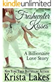 Freshwater Kisses: A Billionaire Love Story (The Kisses Series Book 3)
