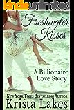 Freshwater Kisses: A Billionaire Love Story (The Kisses Series Book 3)