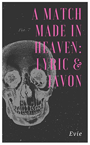 Search : A Match Made In Heaven: Lyric and Javon
