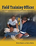 img - for Field Training Officer: Tips and Techniques for FTOs, Preceptors, and Mentors book / textbook / text book