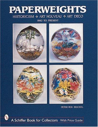 Paperweights Historicism Nouveau Schiffer Collectors product image