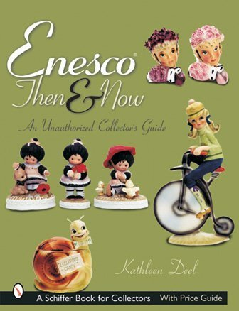 Enesco Then and Now: An Unauthorized Collector's Guide (Schiffer Book for Collectors)