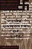 Life Unworthy of Life, James M. Glass, 0465098460