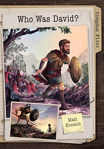 Kingdom Files: Who Was David? (The Kingdom Files) by [Koceich, Matt]