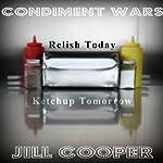 Condiment Wars: A Parody of Adventure | Jill Cooper