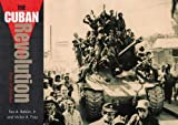 The Cuban Revolution, Victor Andres Triay and Teo A. Babun, 0813028604