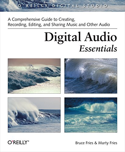 Digital Audio Essentials: A comprehensive guide to creating, recording, editing, and sharing music and other audio (O'Reilly Digital Studio)